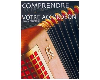 Comprendre et réparer son accordéon Thierry Benetoux