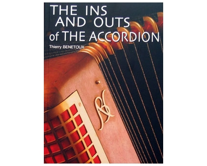 The Ins and Outs of the Accordion Thierry Benetoux